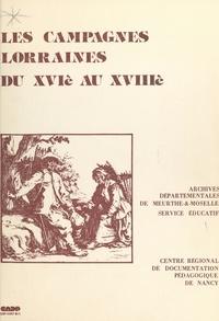 Service Éducatif des Archives et Marie-Thérèse Chevreux - Les campagnes lorraines du XVIe au XVIIIe.
