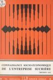 Service Central Formation Bégh et Jean-Louis Birien - Connaissance socio-économique d'ensemble de l'entreprise sucrière - Manuel des participants.