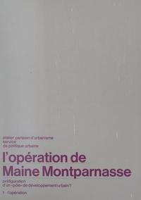 Service de politique urbaine d et Joël Herbulot - L'Opération de Maine-Montparnasse, préfiguration d'un «pôle» de développement urbain (1). L'Opération.