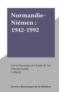 Service historique de l'Armée et  Collectif - Normandie-Niémen : 1942-1992.