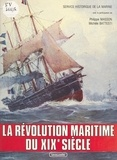 Service historique de la Marin et Michèle Battesti - La Révolution maritime du XIXe siècle.
