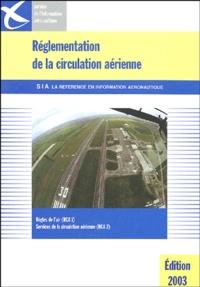 Service info aéronautique - Réglementation de la circulation aérienne RCA 1 et RCA 2 - Règles de l'air ; Services de la circulation aérienne ; Textes d'application.
