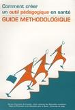 Service Promotion de la Santé - Comment créer un outil pédagogique en santé - Guide méthodologique.