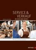 Service und Verkauf in der Bäckerei - Mit Herz und Hirn verkaufen.