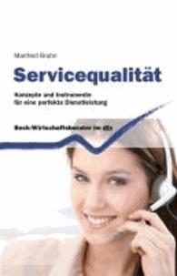 Servicequalität - Konzepte und Instrumente für eine perfekte Dienstleistung.