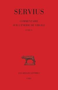 Servius et Jean-Yves Guillaumin - Commentaire sur l'Enéide de Virgile - Livre IV.