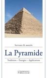 Servranx & associés - La Pyramide - Traditions, énergies, applications.