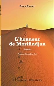 Sery Bailly - L'honneur de Morifindjan.