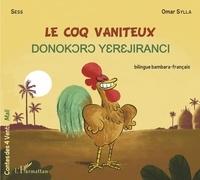 Sess et Omar Sylla - Le coq vaniteux - Edition bilingue français-bambara.