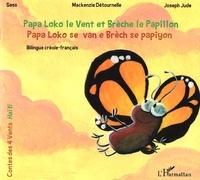 Papa Loko le vent et Brèche le papillon - Edition bilingue créole-français.pdf
