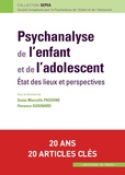 Sesto Marcello Passone et Florence Guignard - Psychanalyse de l'enfant et de l'adolescent - Etat des lieux et perspectives.