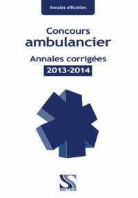 Setes - Concours ambulancier - Annales corrigées officielles 2013-2015.