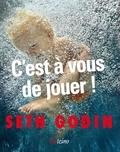 Seth Godin - C'est à vous de jouer ! - (Oui, il y a toujours une opportunité !).