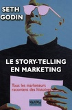 Seth Godin - Le story-telling en marketing - Tous les marketeurs racontent des histoires....