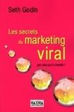 Seth Godin - Les secrets du marketing viral.