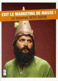 Seth Godin - Nous sommes tous singuliers : Exit le marketing de masse !.
