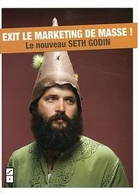Seth Godin - Nous sommes tous singuliers - Exit le marketing de masse !.