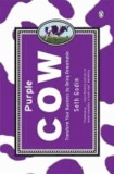 Seth Godin - Purple Cow - Transform Your Business by Being Remarkable.