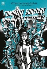Seth Grahame-Smith - Comment survivre dans un film d'horreur.