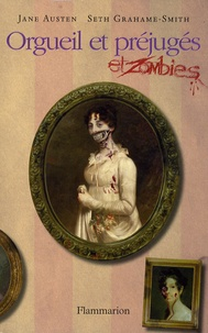 Seth Grahame-Smith - Orgueil et préjugés et zombies.