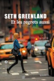 Seth Greenland - Et les regrets aussi.