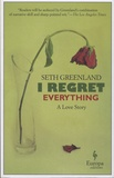 Seth Greenland - I Regret Everything - A Love Story.