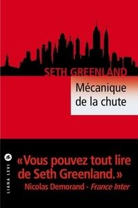 Seth Greenland - Mécanique de la chute.