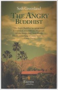 Seth Greenland - The Angry Buddhist.