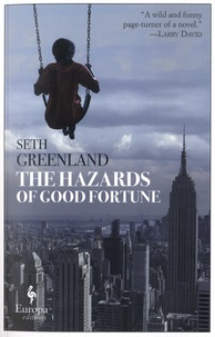 Seth Greenland - The Hazards Of Good Fortune.