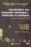 Seth Van Hooland et Florence Gillet - Introduction aux humanités numériques : méthodes et pratiques - Sciences humaines et sociales.