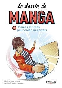 SETM - Le dessin de manga - Trames et traits pour créer un univers.