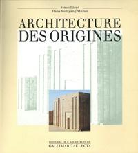 Seton Lloyd et Hans-Wolfgang Müller - Architecture des origines.