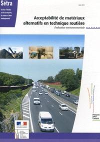 SETRA - Acceptabilité de matériaux alternatifs en technique routière - Evaluation environnementale.
