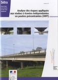 SETRA - Analyse des risques appliquée aux viaducs à travées indépendantes en poutres précontraintes (VIPP).