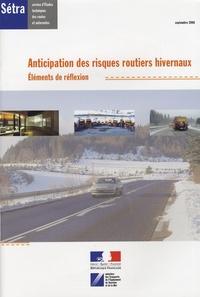 SETRA - Anticipation des risques routiers hivernaux - Eléments de réflexion.