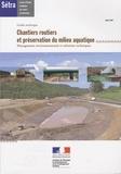 SETRA - Chantiers routiers et préservation du milieu aquatique - Management environnemental et solutions techniques.