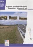 SETRA - Des études préliminaires aux chantiers - Diagnostic des déchets de la route, Porposition d'une démarche.