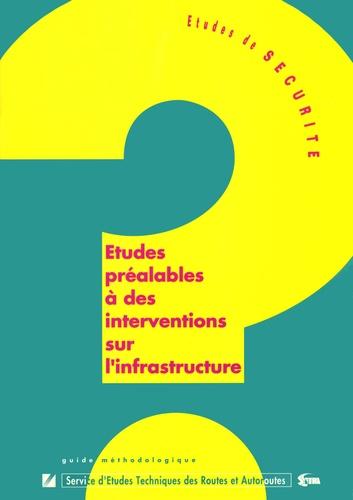 SETRA - Etudes préalables à des interventions sur l'infrastructure - Guide méthodologique.
