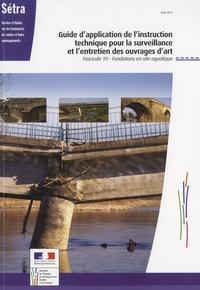 SETRA - Guide d'application de l'instruction technique pour la surveillance et l'entretien des ouvrages d'art - Fascicule 10 - Fondations en site aquatique.
