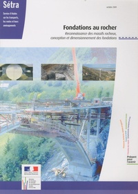 SETRA - Guide Fondations au Rocher - Reconnaissance des massifs rocheux, conception et dimensionnement des fondations.
