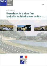 SETRA - Nomenclature de la loi sur l'eau : application aux infrastructures routières.