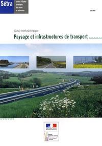 SETRA - Paysage et infrastructures de transport - Guide méthodologique.