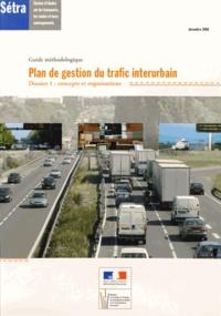 SETRA - Plan de gestion du trafic interurbain - Dossier 1 : concepts et organisations.