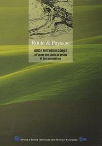 SETRA - Route & Paysage - Guide méthodologique à l'usage des chefs de projet et des paysagistes.