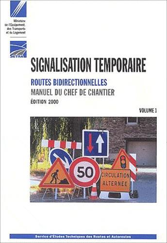 SETRA - Signalisation temporaire Format A4 - Manuel du chef de chantier Volume 1, Routes bidirectionnelles, édition 2000.