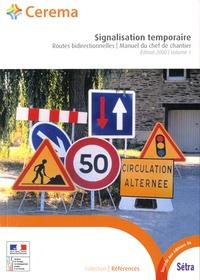 SETRA - Signalisation temporaire Format A5 - Manuel du chef de chantier Volume 1, Routes bidirectionnelles, édition 2000.