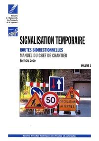 SETRA - Signalisation temporaire - Manuel du chef de chantier Volume 1, Routes bidirectionnelles, Edition 2000.
