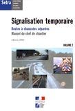 SETRA - Signalisation temporaire - Manuel du chef de chantier Volume 2, Routes à chaussées séparées.