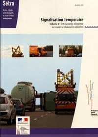 SETRA - Signalisation temporaire - Volume 8, Intervention d'urgence sur routes à chaussées séparées.
