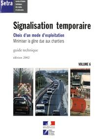 SETRA - Signalisation temporaire - Volume 6, Choix d'un mode d'exploitation, minimiser la gêne due aux chantiers.